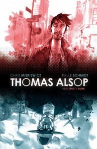 Forsiden af Thomas Alsop nr. 1 af 8 fra BOOM! Studios, skrevet af Chris Miskiewicz og illustreret af undertegnede