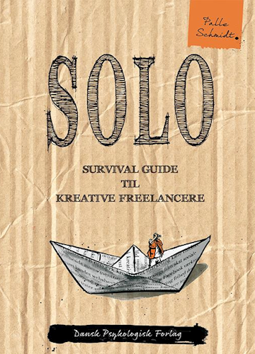 SOLO – survival guide til kreative freelancere (fagbog, Dansk Psykologisk Forlag 2017)